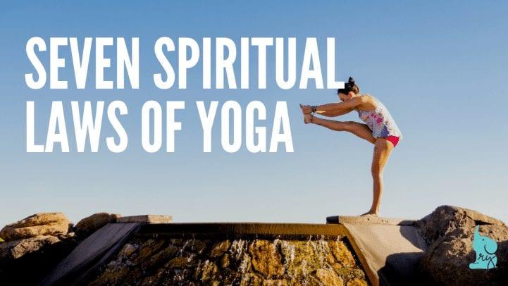 7 Spiritual Laws of yoga